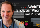 S1E11: WebRTC Browser Phone with Asterisk & Raspberry Pi – Part 2 (PJSIP)